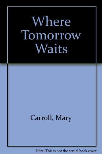 9780340351284: Where Tomorrow Waits