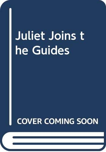 9780340351598: Juliet Joins the Guides