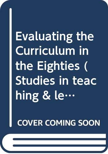 EVALUATING THE CURRICULUM IN THE EIGHTIES (STUDIES: MALCOLM SKILBECK (EDITOR)