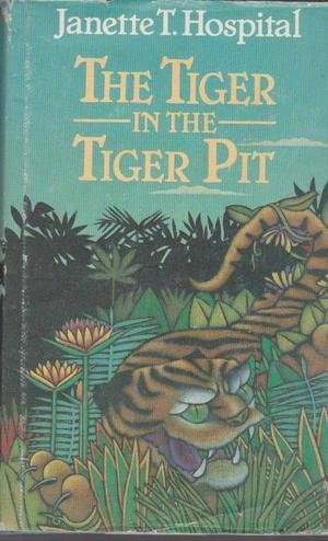The Tiger in the Tiger Pit: Hospital, Janette T.