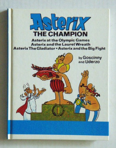9780340353868: Asterix The Champion: Asterix at the Olympic Games / Asterix the Gladiator / Asterix and the Big Fight / Asterix and the Laurel Wreath [Hardcover]