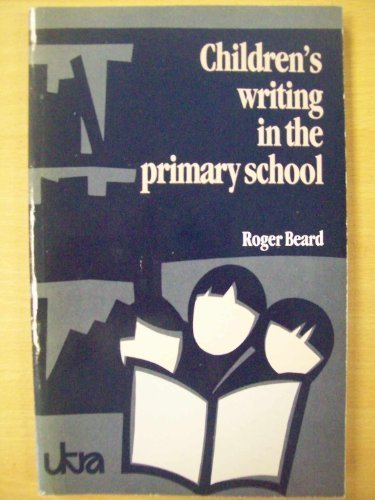 9780340356319: Children's Writing in the Primary School (UKRA Teaching of Reading series)