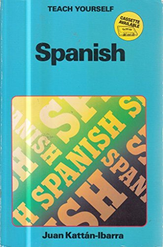 Spanish (Teach Yourself): Kattan-Ibarra, Juan