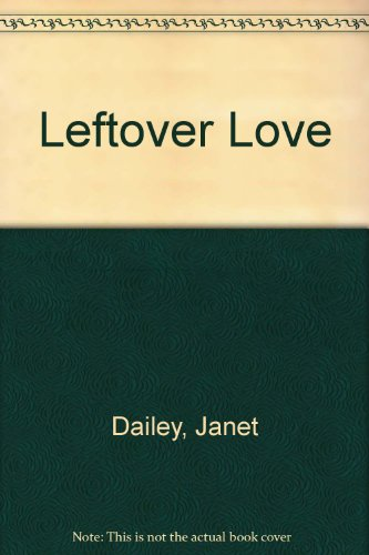 Leftover Love (0340357487) by Janet Dailey