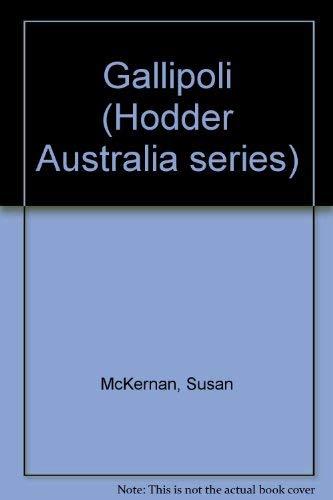 Gallipoli (Hodder Australia series): McKernan, Susan; Luks,