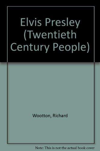 Elvis Presley (Twentieth Century People): Richard Wootton