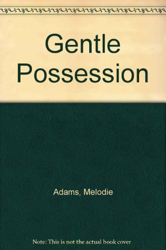 Gentle Possession: Melodie Adams