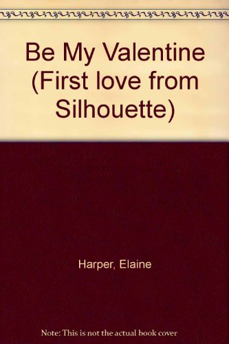 9780340361580: Be My Valentine (First love from Silhouette)