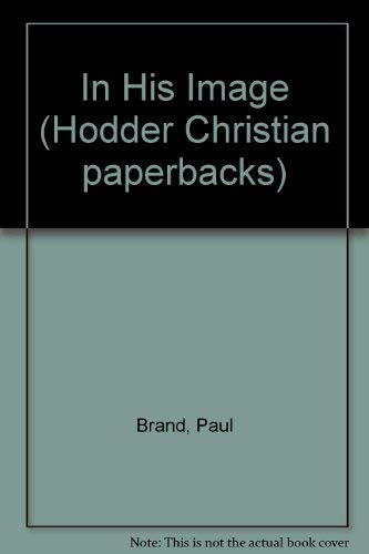 9780340363270: In His Image (Hodder Christian paperbacks)