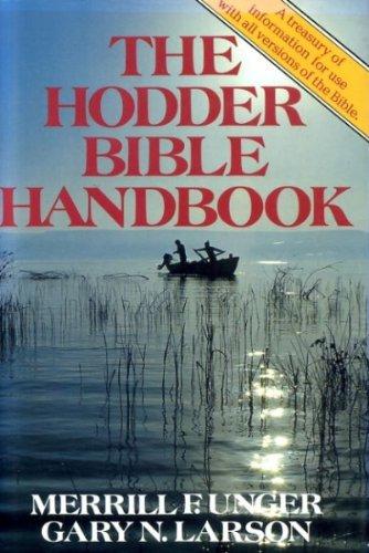The Hodder Bible handbook (9780340363331) by Merrill Frederick Unger; Gary N. Larson