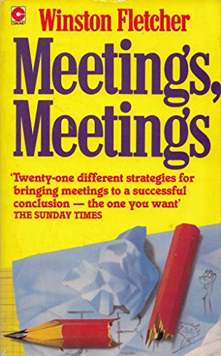9780340363768: Meetings, Meetings: How to Manipulate Them and Make Them More Fun (Coronet Books)