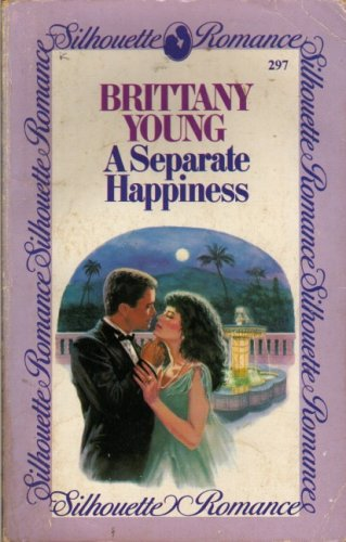 9780340365564: Separate Happiness (Silhouette romance)