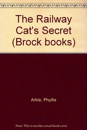 Railway Cat's Secret Arkle (0340367431) by Phyllis Arkle