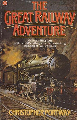 The Great Railway Adventure: Portway, Christopher