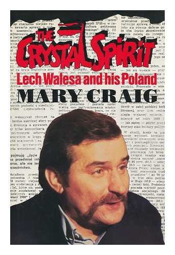 THE CRYSTAL SPIRIT. Lech Walesa and his Poland.