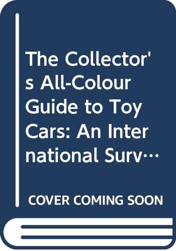 9780340372869: The Collector's All-Colour Guide to Toy Cars: An International Survey of Tinplate and Diecast Cars from 1900 to the Present Day