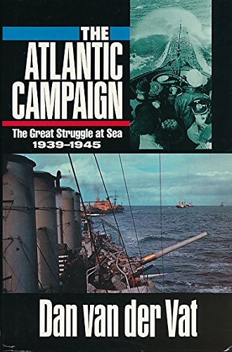 THE ATLANTIC CAMPAIGN. The Great Struggle at Sea 1939-1945.