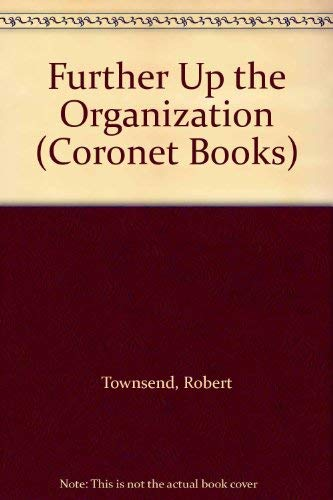 9780340377574: Further Up the Organization (Coronet Books)