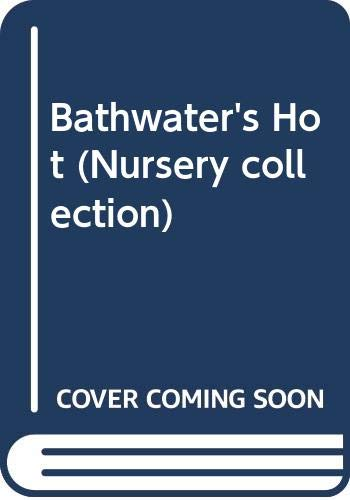 9780340378243: Bathwater's Hot (Nursery collection)