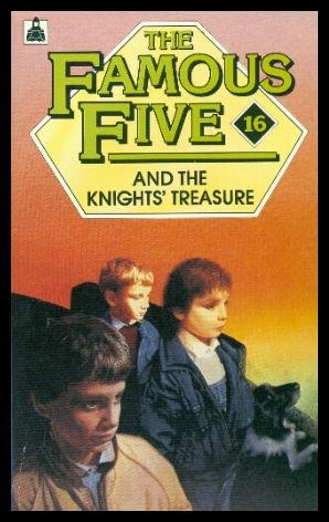 The Famous Five and the Knights' Treasure (Knight Books) (0340378417) by Bob Harvey; Claude Voilier