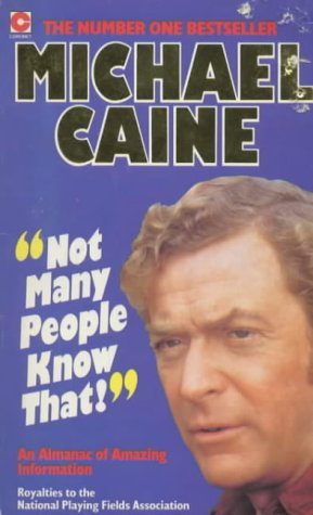 Not Many People Know That: Michael Caine's Almanac of Amazing Information (Coronet Books): ...