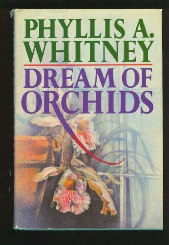 DREAM OF ORCHIDS: WHITNEY, Phyllis A.