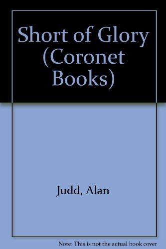 9780340379868: Short of Glory (Coronet Books)