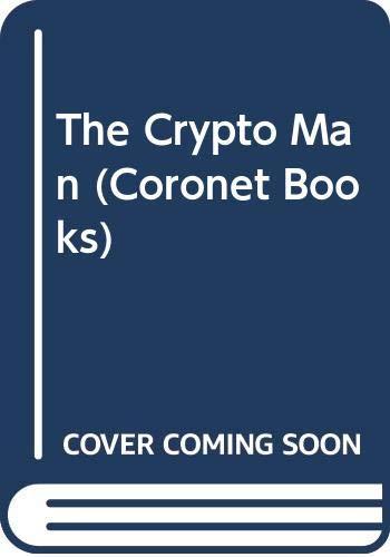 9780340379875: The Crypto Man (Coronet Books)