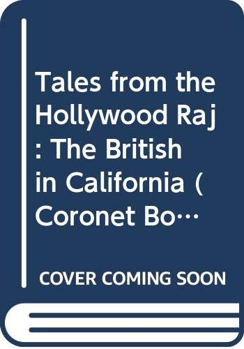 9780340379967: Tales from the Hollywood Raj: The British in California