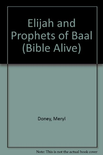 9780340380413: Elijah and Prophets of Baal (Bible Alive)