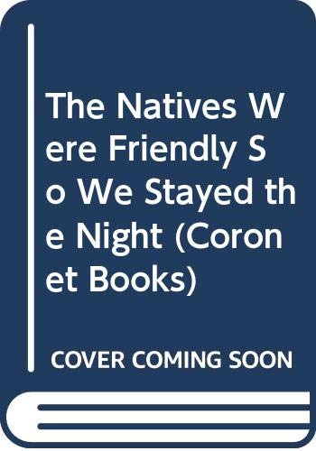 9780340380819: The Natives Were Friendly So We Stayed the Night (Coronet Books)