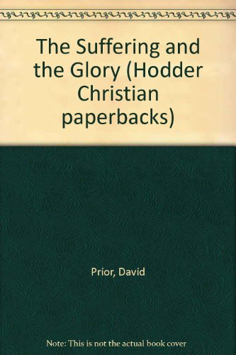 9780340381663: The Suffering and the Glory (Hodder Christian paperbacks)