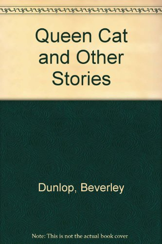 Queen cat & other stories (9780340381830) by Beverley Dunlop
