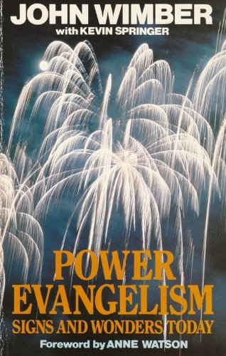 Power Evangelism: Signs and Wonders Today: Wimber, John and