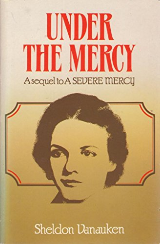 9780340383018: Under the Mercy: a sequel to A Severe Mercy