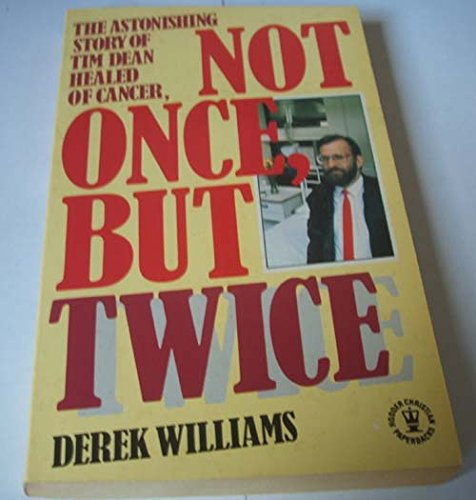 Not Once, But Twice (Hodder Christian paperbacks) (0340383429) by Williams, Derek; Dean, Tim
