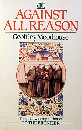 9780340384534: Against All Reason: Religious Life in the Modern World