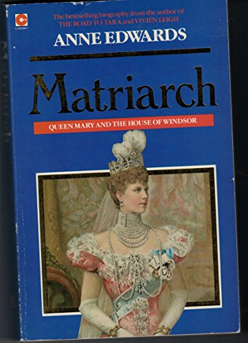 9780340386330: Matriarch: Queen Mary and the House of Windsor (Coronet Books)