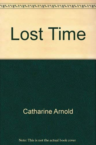 Lost Time: Catherine Arnold