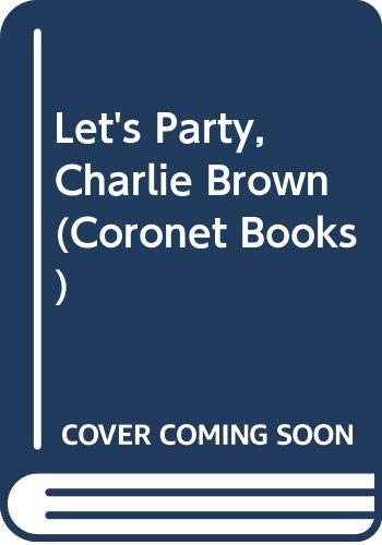 9780340390221: Let's Party, Charlie Brown (Coronet Books)
