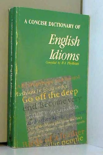 9780340392713: A Concise Dictionary of English Idioms