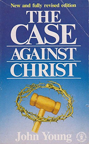 9780340393710: The Case Against Christ