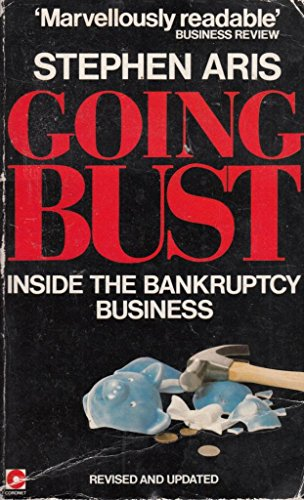 9780340394564: Going Bust: Inside the Bankruptcy Business (Coronet Books)
