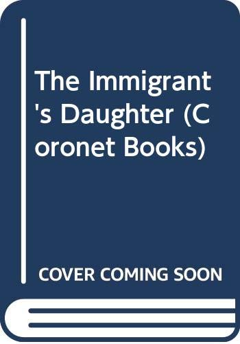 9780340395653: The Immigrant's Daughter (Coronet Books)