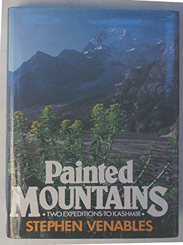 9780340396087: Painted Mountains: Two Expeditions to Kashmir