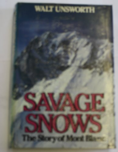 9780340397770: Savage Snows: The Story of Mont Blanc
