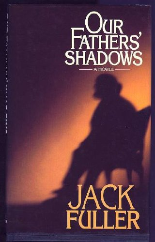 Our Fathers' Shadows: Fuller, Jack