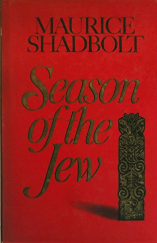 Season of the Jew (0340399317) by Maurice Shadbolt