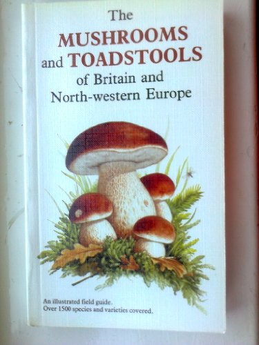 9780340399354: The Mushrooms and Toadstools of Britain and North-Western Europe