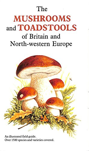 9780340399538: The Mushrooms and Toadstools of Britain and North-western Europe